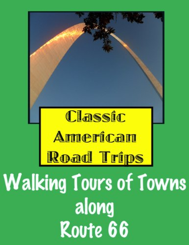 Free Kindle Book : Classic American Road Trips: Walking Tours of Towns along Route 66 (Look Up, America!)