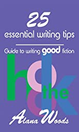 25 essential writing tips: Guide to writing good fiction