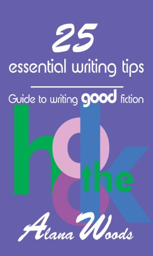 Book: 25 essential writing tips - Guide to writing good fiction by Alana Woods