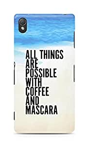 AMEZ all things are possible with coffee and mascara Back Cover For Sony Xperia Z3