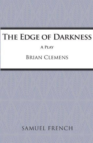 The Edge of Darkness (Acting Edition)