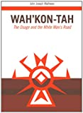 img - for Wah Kon-Tah: The Osage and the White Man s Road (The Civilization of the American Indian Series) book / textbook / text book