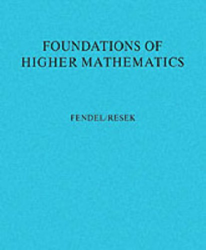 Foundations of Higher Mathematics: Exploration and Proof