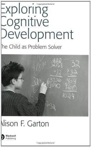 Exploring Cognitive Development: The Child as Problem Solver