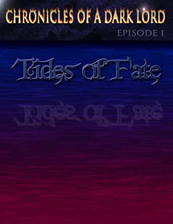 Chronicles of a Dark Lord: Episode 1 Tides of Fate [Download]