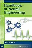 Handbook of Neural Engineering (IEEE Press Series on Biomedical Engineering)