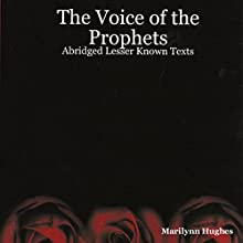 The Voice of the Prophets: Abridged Lesser Known Texts (       ABRIDGED) by Marilynn Hughes Narrated by Al Remington