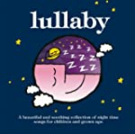 Lullaby: A Beautiful and Soothing Col...