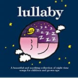 Lullaby: A Beautiful and Soothing Collection of Night Time Songs for Children and Grown Upsby The Rainbow Collections