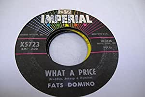 Fats Domino Fats Domino 45 Rpm What A Price Ain T That