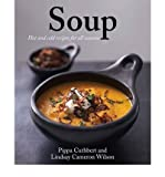 img - for Soup: Hot and Cold Recipes for All Seasons (Hardback) - Common book / textbook / text book