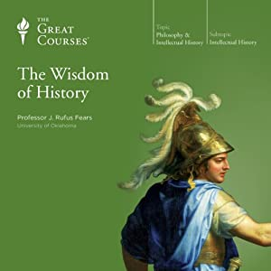 The Wisdom of History | [ The Great Courses]