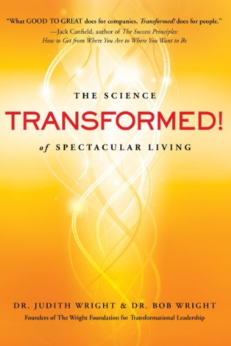 Tap Into Your Highest Potential With Bob & Judith Wright's Transformed! The Science of Spectacular Living – Now Just $2.99 (Sale Price! Regularly $7.99)