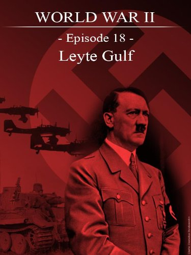 World War II - Episode 18 - Leyte Gulf