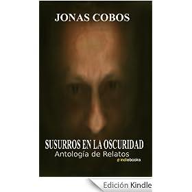Susurros En La Oscuridad - Antología de Relatos (Edición Revisada)