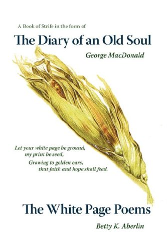 The Diary of an Old Soul & The White Page Poems, BETTY K. ABERLIN, GEORGE MACDONALD