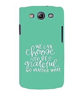 EPICCASE choose to be grateful Mobile Back Case Cover For Samsung Galaxy S3 (Designer Case)