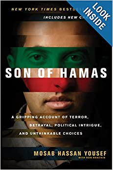 Son of Hamas: A Gripping Account of Terror, Betrayal, Political Intrigue, and Unthinkable Choices: Mosab Hassan Yousef, Ron Brackin: 9781414333083: Amazon.com: Books
