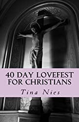 40 Day LoveFest for Christians: a daily practice of self-love and reflection