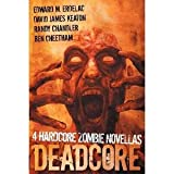 Deadcore: 4 Hardcore Zombie Novellas
