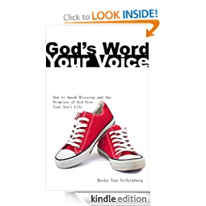 God's Word, Your Voice - How To Speak Blessing and the Promises of God Over Your Son's Life