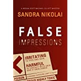 False Impressions (Megan Scott/Michael Elliott Mystery)by Sandra Nikolai