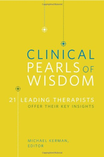Clinical Pearls of Wisdom: 21 Leading Therapists Offer...