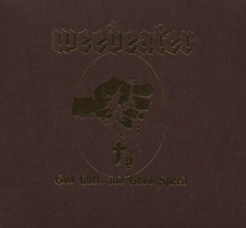 God Luck & Good Speed by Weedeater (2007-07-31)