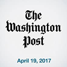 April 19, 2017 Newspaper / Magazine by  The Washington Post Narrated by Sam Scholl
