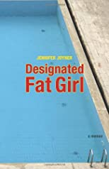 Designated fat girl : my life as a food addict