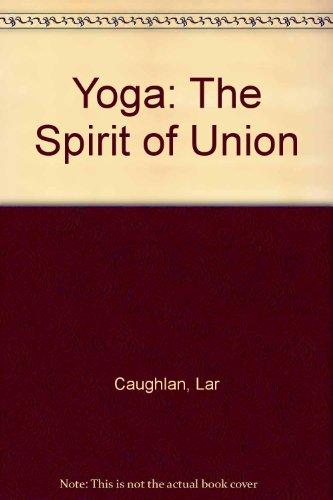 Yoga: The Spirit of Union