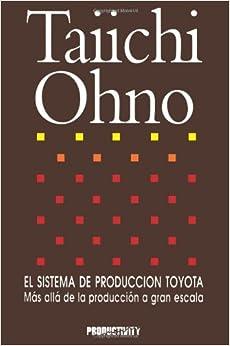 Taiichi Ohno El Sistema De Produccion Toyota (Spanish Edition