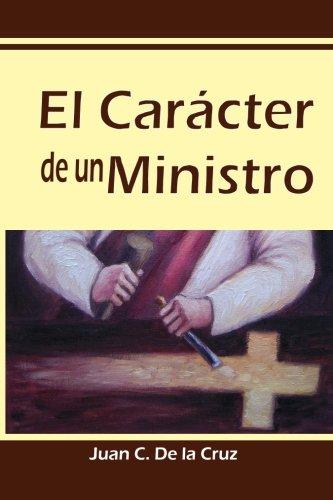 El Carácter de un Ministro (Spanish Edition)