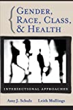 Gender, Race, Class and Health: Intersectional Approaches (Public Health/Vulnerable Populations)
