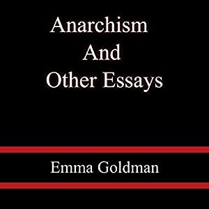Anarchism and Other Essays Audiobook