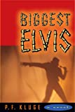 Biggest Elvis (0670869740) by P. F. Kluge