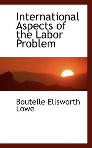 International Aspects of the Labor Problem