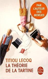 La Théorie de la tartine par Titiou Lecoq