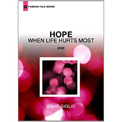 Louie Giglio - Hope: When Life Hurts Most (Passion Talk Series)