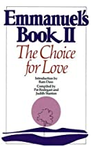 Emmanuel's Book II: The Choice for Love (New Age)