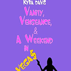 Vanity, Vengeance and a Weekend In Vegas: A Sophie Katz Mystery | [Kyra Davis]