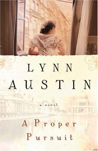 Proper Pursuit, A, Lynn Austin