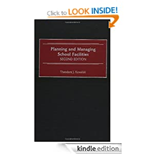 Planning and Managing School Facilities: Second Edition Theodore J. Kowalski