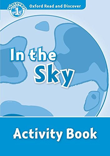 Oxford Read and Discover: Oxford Read & Discover. Level 1. In the Sky: Activity Book