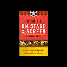 Fresh Air: On Stage and Screen  by Terry Gross Narrated by Terry Gross