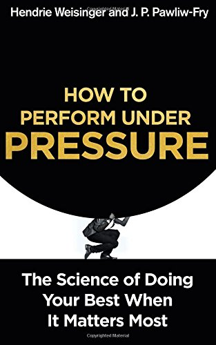 How to Perform Under Pressure
