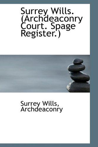 Surrey Wills. (Archdeaconry Court. Spage Register.)