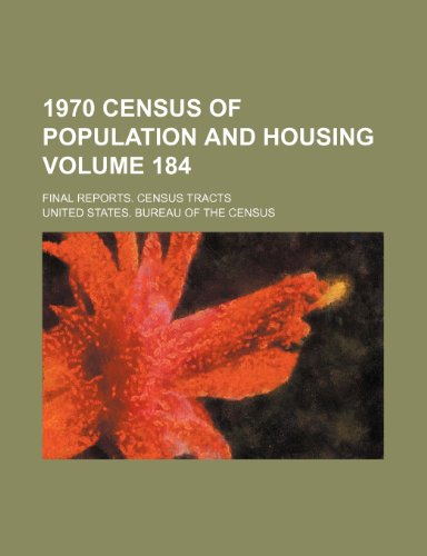 1970 census of population and housing Volume 184; Final reports. census tracts