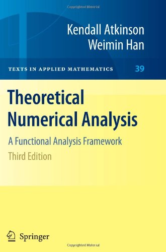 Theoretical Numerical Analysis: A Functional Analysis Framework (Texts in Applied Mathematics)