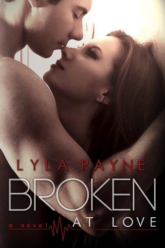 Broken At Love (Whitman University) by Lyla Payne